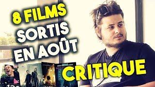 8 FILMS SORTIS EN AOUT - CRITIQUE