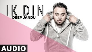 Ik Din (Full Audio) | Deep Jandu | Sukh Sanghera | Latest Punjabi Songs 2019 | Speed Records
