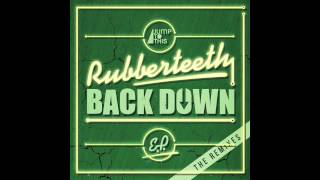 Gambar cover Rubberteeth - Back Down (Dom Dolla Remix) [JUMP TO THIS]