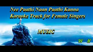 நீ பாதி நான் பாதி Nee Paathi Naan Paathi Kanne- Karaoke Track for Female Singers