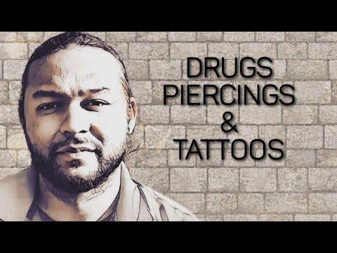 DRUGS, PIERCINGS & TATTOOS