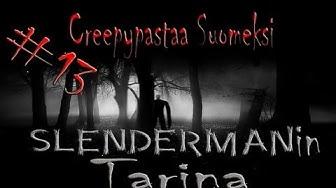 Creepypastaa Suomeksi #13 Slendermanin tarina/Slenderin taustasta