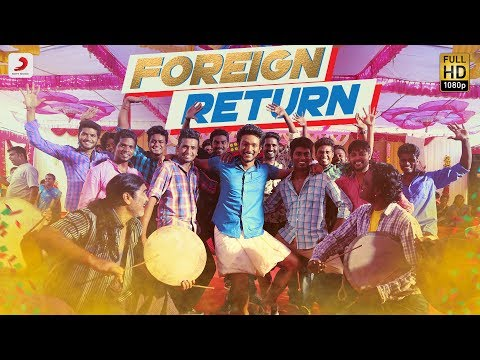 Rangoon - Foreign Return Song Promo | Gautham Karthik | AR Murugadoss |Anirudh
