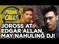 PRANK CALL:  Joross at Edgar Allan, may nahuling DJ na nagmimilagro?!
