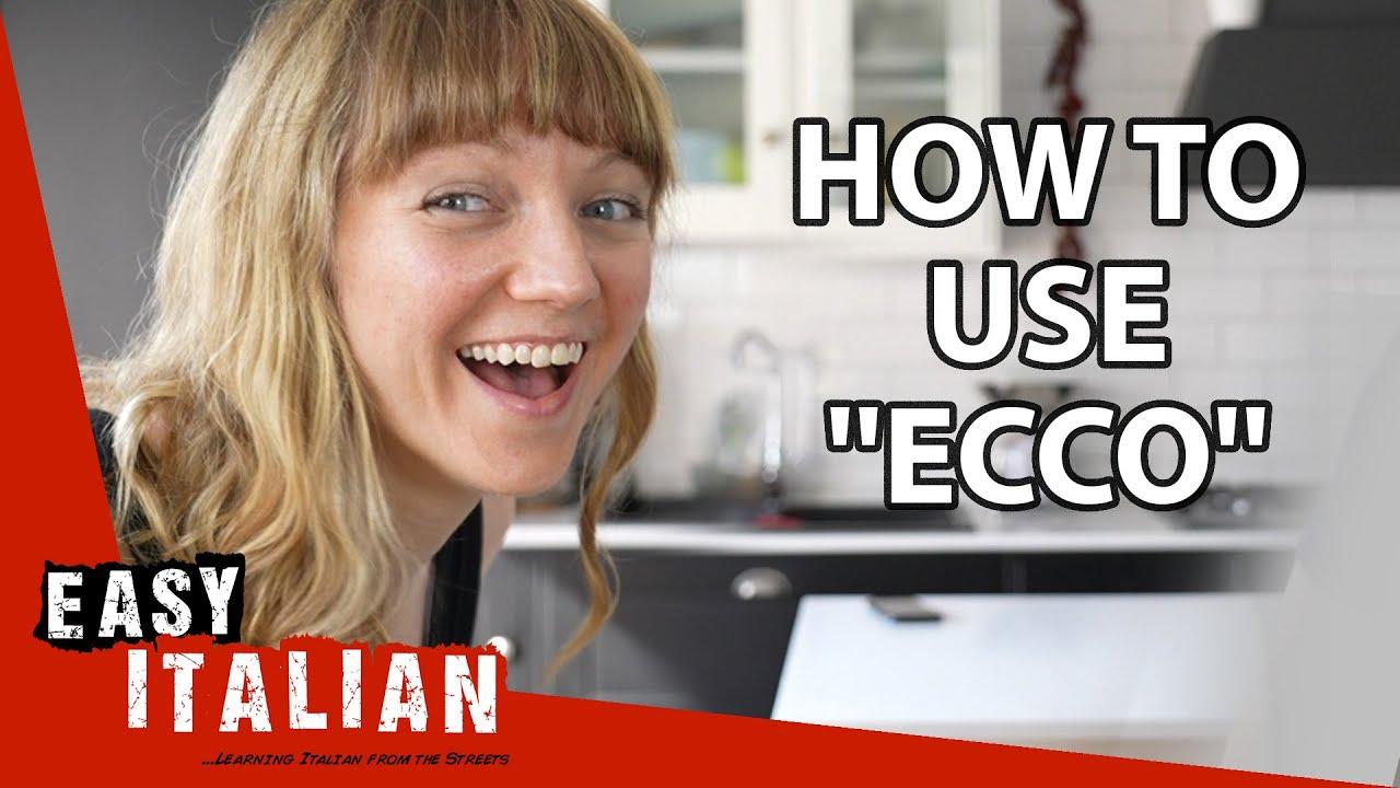 How to Use ''Ecco'' | Easy Italian 88