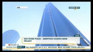 Abu Dhabi plaza - ambitious Kazakh-Arab project
