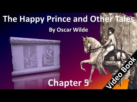 Chapter 05 - The Happy Prince and Other Tales by Oscar Wilde - The Remarkable Rocket