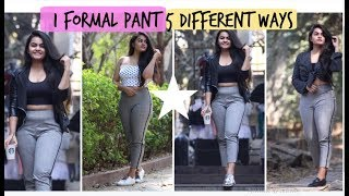 5 Different Ways To Wear 1 Formal Pant & How To Style Them | PRAGYA MITTRA