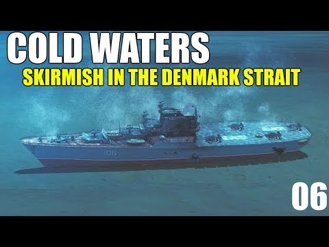 """Cold Waters """"Skirmish In The Denmark Strait"""" Mission"""
