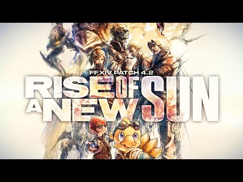 Final Fantasy 14 Patch 4.2 - Rise of a New Sun Trailer