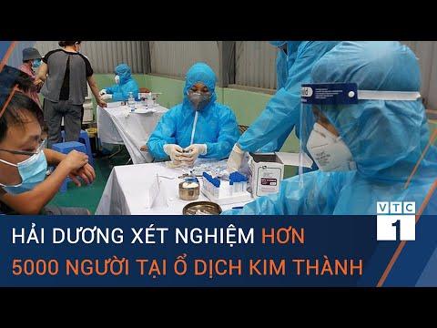 Tổng hợp tình hình dịch Covid-19: Hải Dương lấy mẫu hơn 5000 người tại ổ dịch Kim Thành   VTC1