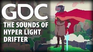 The Sound of Hyper Light Drifter