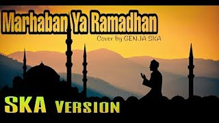 Download lagu Marhaban Ya Ramadhan - (REGGAE SKA)