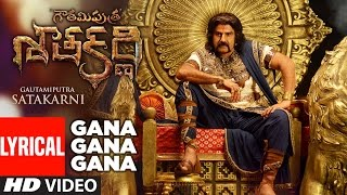 Gana Gana Gana Lyrical Video Song || Gautamiputra Satakarni || Nandamuri Balakrishna, Shriya Saran