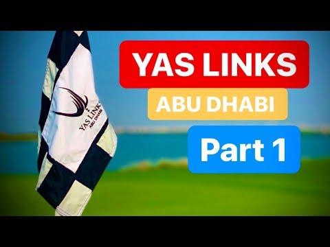 ABU DHABI GOLF YAS LINKS GOLF CLUB PART 1