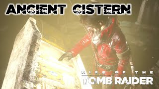 Rise of the Tomb Raider · Ancient Cistern Challenge Tomb Walkthrough Video Guide