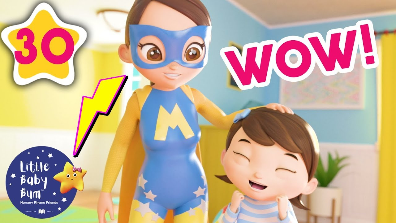 My Mommy Is A SUPER MOMMY | Kids Songs | Little Baby Bum | ABCs and 123s