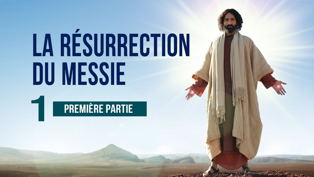 LA RÉSURRECTION DU MESSIE