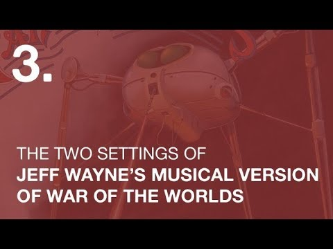 the two settings of jeff wayne s musical version of the war of the  the two settings of jeff wayne s musical version of the war of the worlds video essay no 3