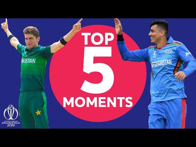 Wahab Riaz? Shaheen Afridi? | Pakistan vs Afghanistan - Top 5 Moments | ICC Cricket World Cup 2019
