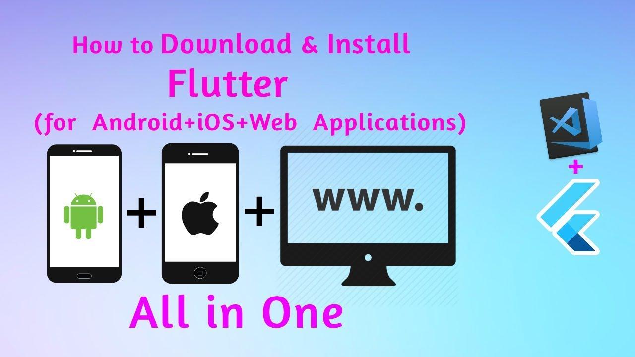 Flutter Tutorial 2019 : Installing Flutter on Windows 10 - Setup Flutter  for Web+Android+iOS Apps