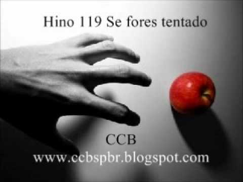 Hino CCB 119 Se fores tentado Cantado