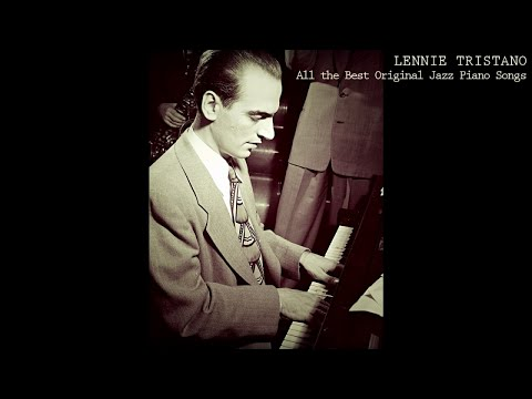 Lennie Tristano - All the Best Original Jazz Piano Songs (Classic Jazz Records)