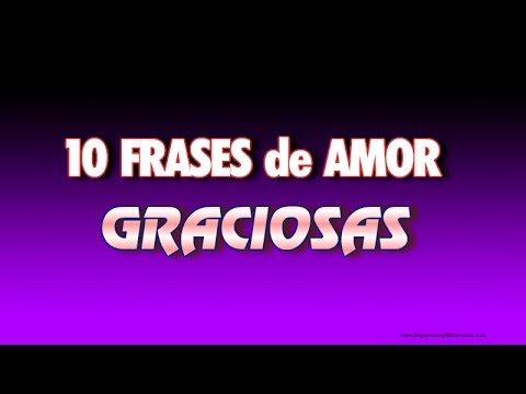 10 Frases De Amor Graciosas Youtube
