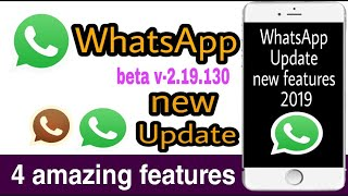 whatsApp new update 2019/whatsaap  beta 2.19.130/whatsapp 4 amazing features/sks6693