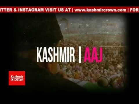 Kashmir Crown Presents Kashmir Aaj In Pahari Language Wednesday 25th July 2018