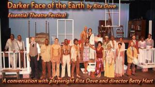 "Conversation with ""Darker Face of the Earth"" Playwright, Rita Dove and  Director, Betty Hart"