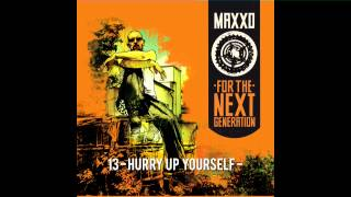 Maxxo - Hurry Up Yourself