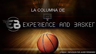 LA COLUMNA DE EXPERIENCE AND BASKET CAP 2 ¡DESDE BILBAO!