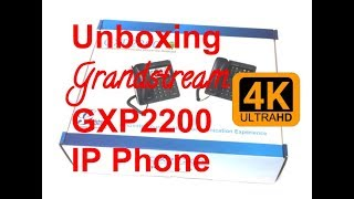Unboxing Grandstream GXP2200 IP Phone