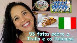 53 FATOS CURIOSOS SOBRE A ITALIA E OS ITALIANOS