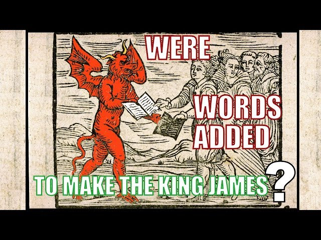 Were words ADDED to make the King James?