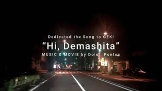 """Hi, demashita"" (Dedicated the song to GEKI)"