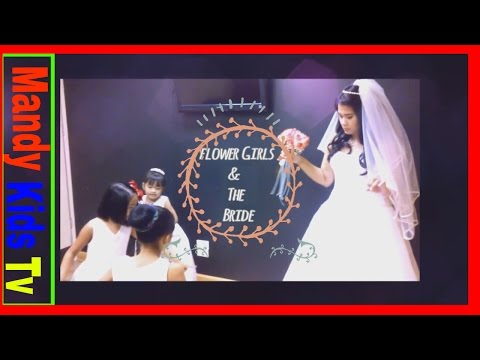 Flower Girls and The  Bride/Mandy Kids Tv