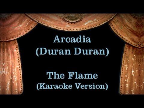 Arcadia (Duran Duran) - The Flame - Lyrics (Karaoke Version)