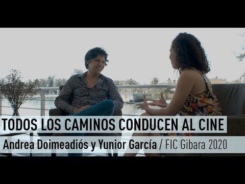Todos los caminos conducen al cine: Andrea Doimeadiós y Yunior García_(FIC Gibara 2020)