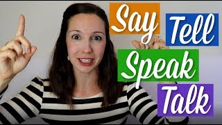 Say, Tell, Speak, Talk: What's the difference?