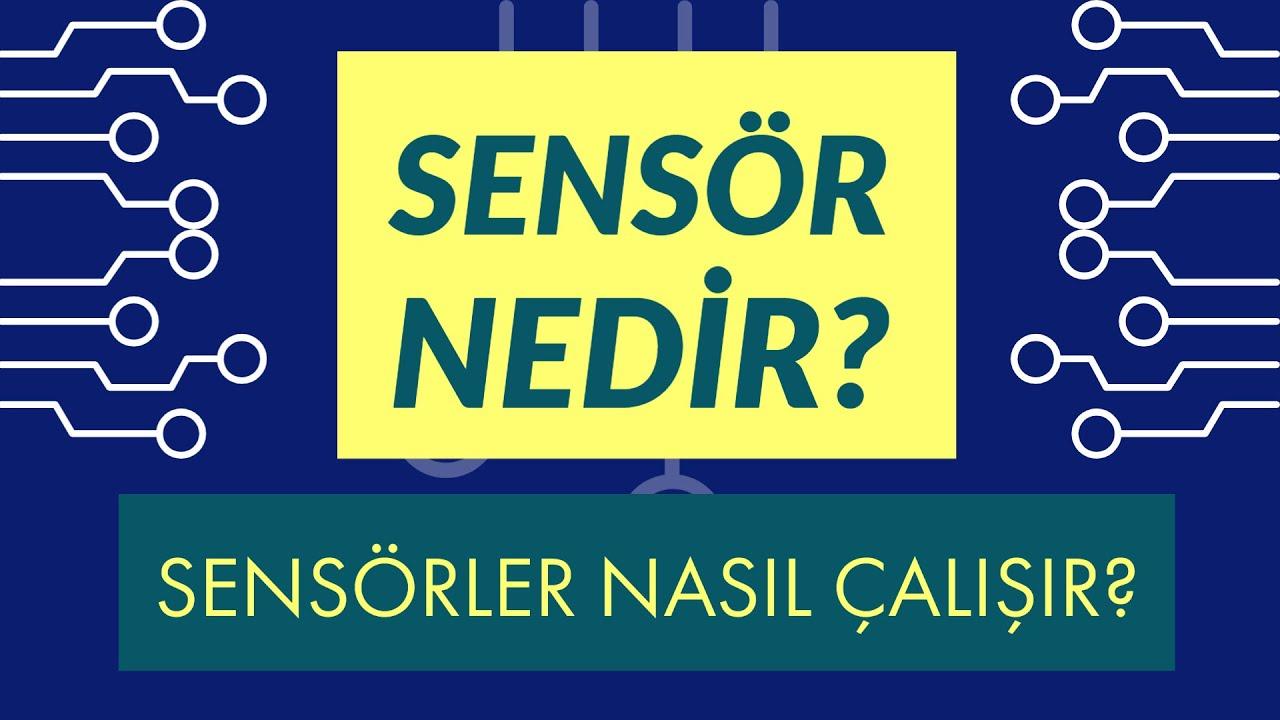 Sensör Nedir? Sensörler Nasıl Çalışır?
