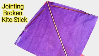 How to Joint Kite Broken Stick || Jointing Kite Stick || Repair Kite Stick (Easy)