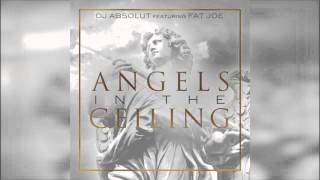 DJ Absolut ft. Fat Joe - Angels In The Ceiling