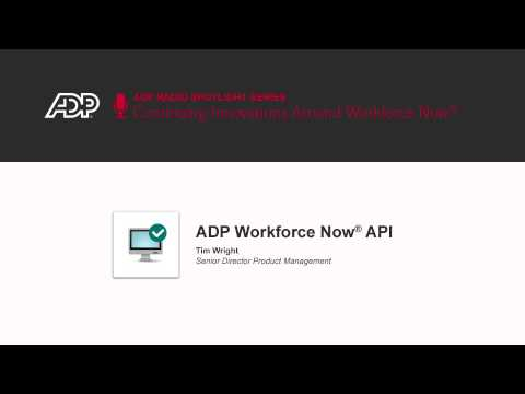 ADP Workforce Now® API to help streamline access to your critical data