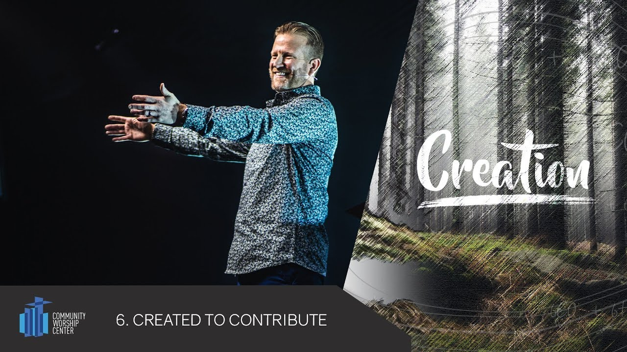 Created to Contribute | Creation | Pastor Keith Deal