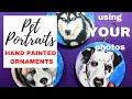 Painting Christmas Ornaments on wood. Pet portraits from photos.