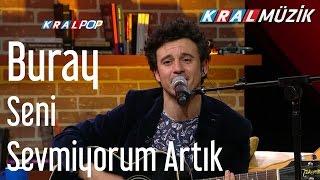 Buray - Seni Sevmiyorum Artık (Mehmet