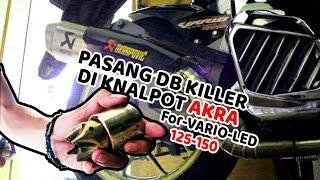 Pasang DBKiller for Knalpot Akra, for Vario LED 125/150 #VLOG #14