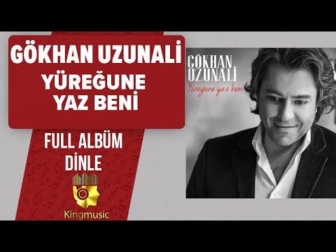 Gökhan Uzunali - Yüreğune Yaz Beni ( Full Albüm Dinle ) - ( Official Audio )